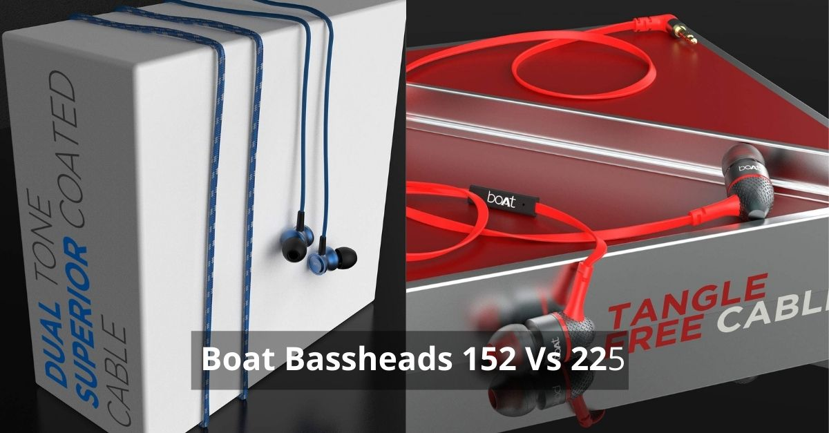 Boat Bassheads 152 Vs 225 Comparison India (April 2021)