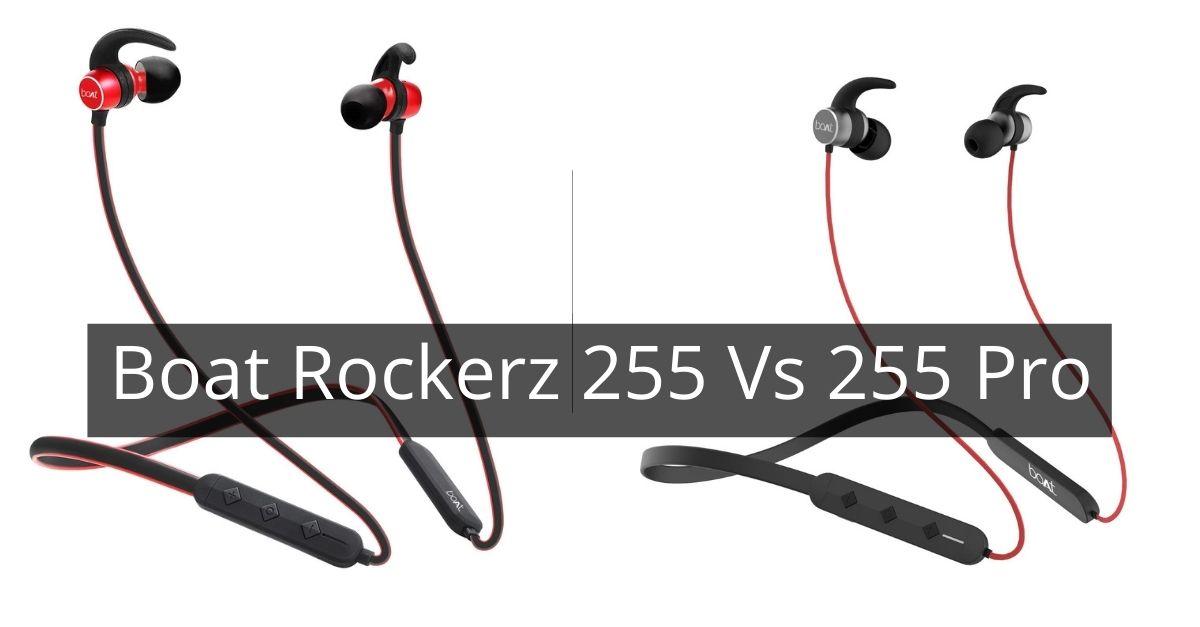 Boat Rockerz 255 Vs 255 Pro Comparison