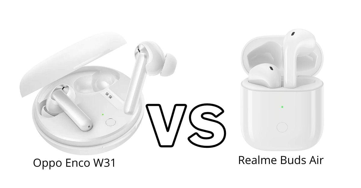 Oppo Enco W31 VS Realme Buds Air